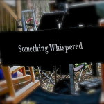 pic#6Something Whispered